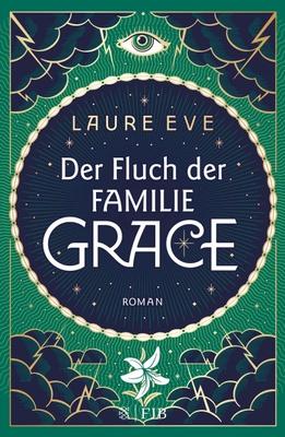 Der Fluch der Familie Grace / Familie Grace Bd.2 - Laure Eve