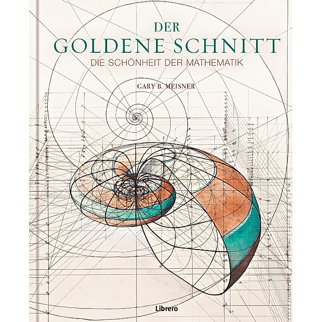 Der Goldene Schnitt Buch von Gary B. Meisner