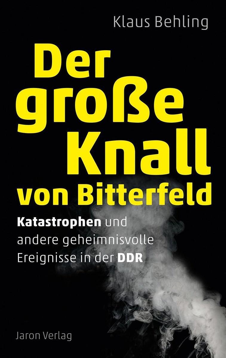 Der Grosse Knall Von Bitterfeld Buch Versandkostenfrei Bei Weltbild De