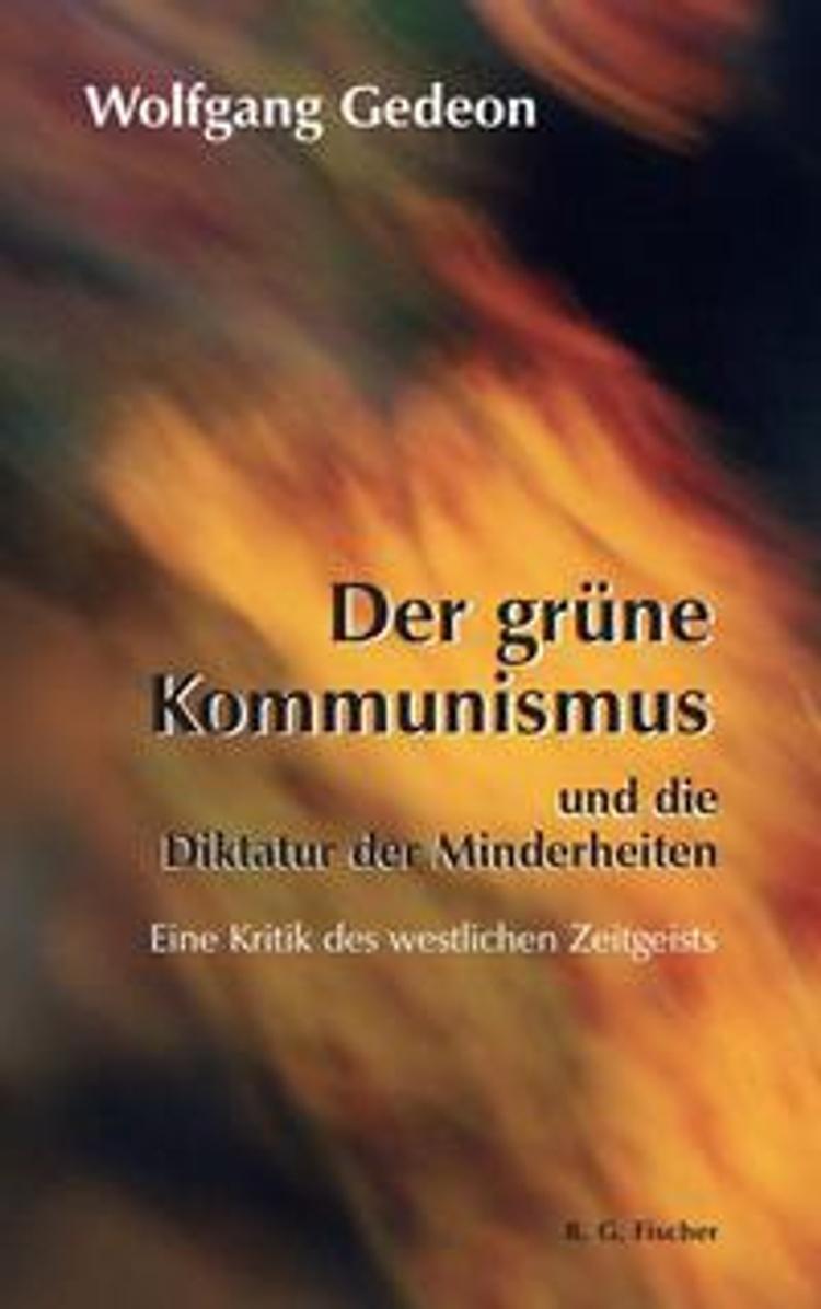 Der grüne Kommunismus und die Diktatur der Minderheiten Buch