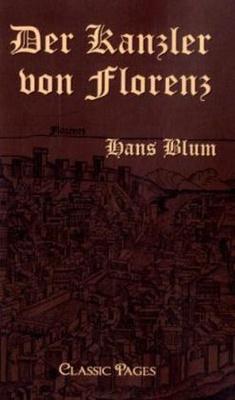 Der Kanzler von Florenz - Hans Blum