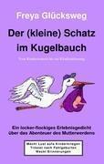 Der (kleine) Schatz im Kugelbauch - Freya Glücksweg