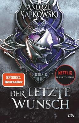 Der letzte Wunsch / The Witcher - Vorgeschichte Bd.1 - Andrzej Sapkowski,