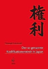 Der so genannte Kodifikationenstreit in Japan. Christoph Sokolowski, - Buch - Christoph Sokolowski,