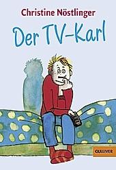 Der TV-Karl. Christine Nöstlinger, - Buch - Christine Nöstlinger,