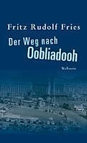 Der Weg nach Oobliadooh - eBook - Fritz Rudolf Fries,