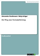 Der Weg zum Normalarbeitstag - eBook - Mirja Krüger, Alexandra Strathmann,