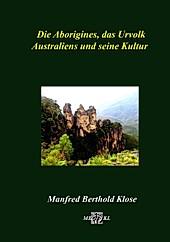 Die Aborigines, das Urvolk Australiens und seine Kultur - eBook - Manfred Berthold Klose,