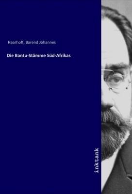 Die Bantu-Stämme Süd-Afrikas - Barend Johannes Haarhoff,