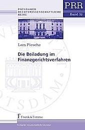 Die Beiladung im Finanzgerichtsverfahren. Lars Piesche, - Buch - Lars Piesche,