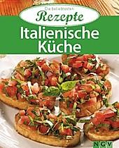 Die beliebtesten Rezepte: Italienische Küche - eBook