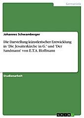 Die Darstellung künstlerischer Entwicklung in 'Die Jesuiterkirche in G.' und 'Der Sandmann' von E.T.A. Hoffmann - eBook - Johannes Schwamberger,