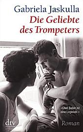 Die Geliebte des Trompeters - eBook - Gabriela Jaskulla,