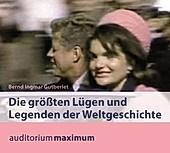 Die größten Lügen und Legenden der Weltgeschichte, 2 Audio-CDs - Hörbuch - Bernd Ingmar Gutberlet,