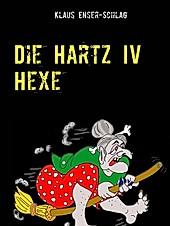 Die Hartz IV Hexe - eBook - Klaus Enser-Schlag,