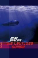 Die Lautlose Bombe / Weltraumpartisanen Bd.15 - der Halbbruder von Mark Brandis