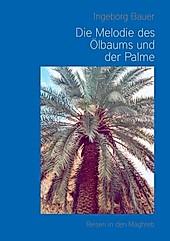 Die Melodie des Ölbaums und der Palme - eBook - Ingeborg Bauer,