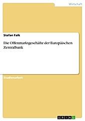 Die Offenmarktgeschäfte der Europäischen Zentralbank - eBook - Stefan Falk,