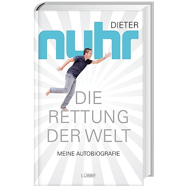 Die Rettung Der Welt Buch Von Dieter Nuhr Versandkostenfrei Weltbild De