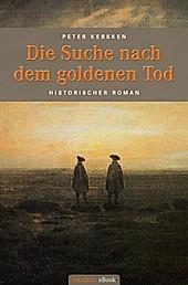 Die Suche nach dem goldenen Tod - eBook - Peter Kersken,