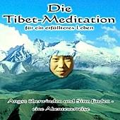 Die Tibet-Meditation für ein erfülltes Leben, Audio-CD - Hörbuch - Andreas Seebeck,