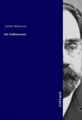 Die Tiefinnersten - Bertha von Suttner