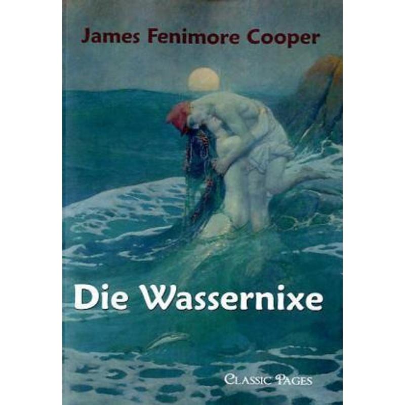 Die Wassernixe - James Fenimore Cooper