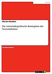 Die wirtschaftspolitische Konzeption des Neosozialismus - eBook - Florian Reuther,