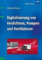 Digitalisierung von Verdichtern, Pumpen und Ventilatoren. Christian Ellwein, - Buch - Christian Ellwein,