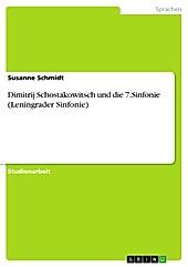 Dimitrij Schostakowitsch und die 7.Sinfonie (Leningrader Sinfonie) - eBook - Susanne Schmidt,