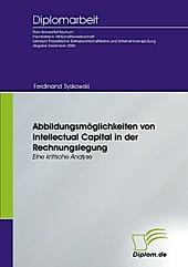 Diplom.de: Abbildungsmöglichkeiten von Intellectual Capital in der Rechnungslegung - eBook - Ferdinand Syskowski,
