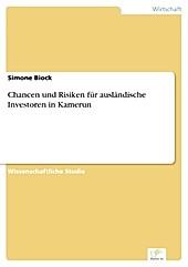 Diplom.de: Chancen und Risiken für ausländische Investoren in Kamerun - eBook - Simone Biock,