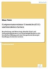 Diplom.de: Computerunterstützter Unterricht (CUU) und interaktives Lernen - eBook - Klaus Timm,