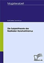 Diplom.de: Die Subjekttheorie des Radikalen Konstruktivismus - eBook - Rolf-Dieter Dominicus,