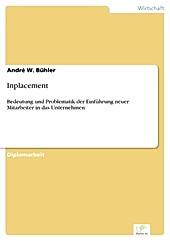 Diplom.de: Inplacement - eBook - André W. Bühler,