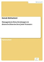 Diplom.de: Management-Entscheidungen in deutsch-chinesischen Joint Ventures - eBook - Siamak Mohtachemi,