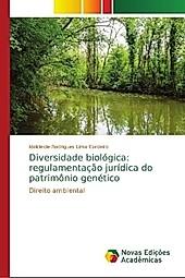 Diversidade biológica: regulamentação jurídica do patrimônio genético. Idelcleide Rodrigues Lima Cordeiro, - Buch - Idelcleide Rodrigues Lima Cordeiro,