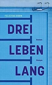Drei Leben lang - eBook - Felicitas Korn,