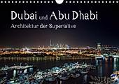 Dubai und Abu Dhabi - Architektur der Superlative (Wandkalender 2021 DIN A4 quer) - Kalender - Peter Härlein,