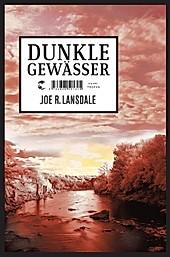 Dunkle Gewässer - eBook - Joe R. Lansdale,