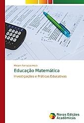 Educação Matemática. Miriam Ferrazza Heck, - Buch - Miriam Ferrazza Heck,