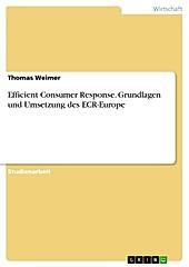 Efficient Consumer Response. Grundlagen und Umsetzung des ECR-Europe - eBook - Thomas Weimer,