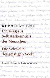 Ein Weg zur Selbsterkenntnis des Menschen / Die Schwelle der geistigen Welt. Rudolf Steiner, - Buch - Rudolf Steiner,