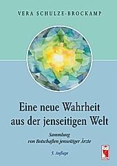 Eine neue Wahrheit aus der jenseitigen Welt. Vera Schulze-Brockamp, - Buch - Vera Schulze-Brockamp,