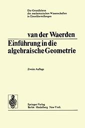 Einführung In Die Algebraische Geometrie. Bartel Leendert van der Waerden, - Buch - Bartel Leendert van der Waerden,