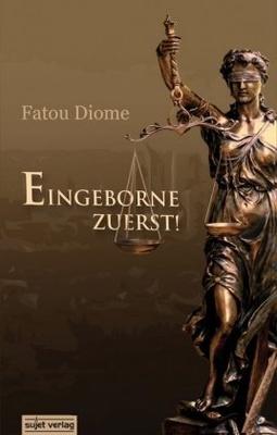 Eingeborne zuerst! - Fatou Diome
