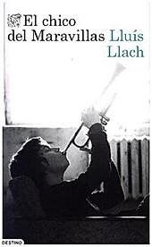 El chico del Maravillas. Lluis Llach, - Buch - Lluis Llach,