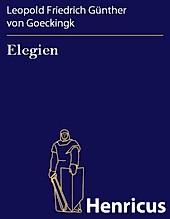 Elegien - eBook - Leopold Friedrich Günther von Goeckingk,