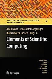 Elements of Scientific Computing. Bjørn Frederik Nielsen, Xing Cai, Aslak Tveito, Hans Petter Langtangen, - Buch - Bjørn Frederik Nielsen, Xing Cai, Aslak Tveito, Hans Petter Langtangen,