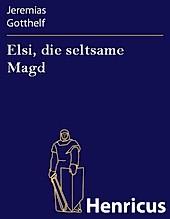 Elsi, die seltsame Magd - eBook - Jeremias Gotthelf,